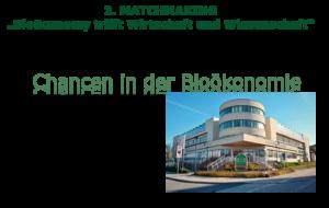 """2. Matchmaking """"BioEconomy trifft Wissenschaft und Wirtschaft"""""""