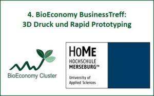 4. BioEconomy BusinessTreff 3D Druck @ Hochschule Merseburg, RP Zentrum | Merseburg | Sachsen-Anhalt | Deutschland